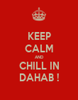 KEEP CALM AND CHILL IN DAHAB ! - Personalised Poster large