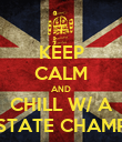 KEEP CALM AND CHILL W/ A STATE CHAMP - Personalised Poster large