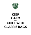 KEEP CALM AND CHILL WITH CLARRIE BAGS - Personalised Poster large