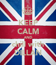 KEEP CALM AND chill with DILLAN - Personalised Poster large
