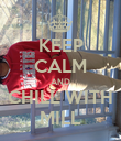 KEEP CALM AND CHILL WITH MILL - Personalised Poster large
