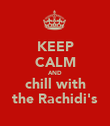 KEEP CALM AND chill with the Rachidi's - Personalised Poster large