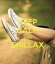 KEEP CALM AND CHILLAX  - Personalised Poster large