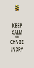 KEEP CALM AND CHNGE LNDRY - Personalised Poster large