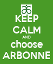 KEEP CALM AND choose ARBONNE - Personalised Poster large