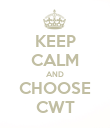 KEEP CALM AND CHOOSE CWT - Personalised Poster large