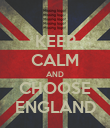 KEEP CALM AND CHOOSE ENGLAND - Personalised Poster large