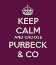 KEEP CALM AND CHOOSE PURBECK & CO - Personalised Poster large