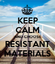 KEEP CALM AND CHOOSE RESISTANT MATERIALS - Personalised Poster large
