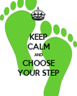 KEEP CALM AND CHOOSE YOUR STEP - Personalised Poster large