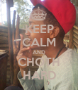 KEEP CALM AND CHOTH HARD - Personalised Poster large