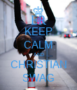 KEEP CALM AND CHRISTIAN SWAG - Personalised Poster large