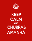 KEEP CALM AND  CHURRAS AMANHÃ - Personalised Poster large