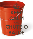 KEEP CALM AND CHUTE O BALDE - Personalised Poster large