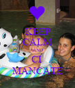 KEEP CALM AND CI  MANCATE - Personalised Poster large