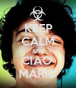 KEEP CALM AND CIAO  MARIO - Personalised Poster large