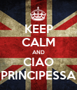 KEEP CALM AND CIAO PRINCIPESSA - Personalised Poster large