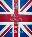 KEEP CALM AND Ciaran O'Brien - Personalised Poster large