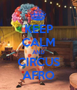 KEEP CALM AND CIRCUS AFRO - Personalised Poster large
