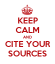 KEEP CALM AND CITE YOUR SOURCES - Personalised Poster large