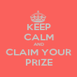 KEEP CALM AND CLAIM YOUR PRIZE - Personalised Poster large