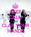 KEEP CALM AND CLAP YOUR HANDS - Personalised Poster large