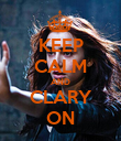 KEEP CALM AND CLARY ON - Personalised Poster large