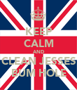 KEEP CALM AND CLEAN JESSES BUM HOLE - Personalised Poster large