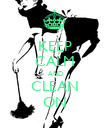 KEEP CALM AND CLEAN ON - Personalised Poster large