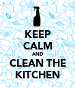 KEEP CALM AND CLEAN THE KITCHEN - Personalised Poster large