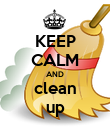 KEEP CALM AND clean up - Personalised Poster large