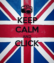 KEEP CALM AND CLICK  - Personalised Poster large