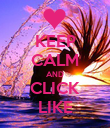 KEEP CALM AND CLICK LIKE - Personalised Poster large