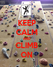 KEEP CALM AND CLIMB ON - Personalised Poster large
