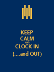 KEEP CALM AND CLOCK IN (....and OUT) - Personalised Poster large