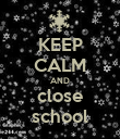 KEEP CALM AND close school - Personalised Poster small