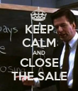 KEEP CALM AND CLOSE THE SALE - Personalised Poster large