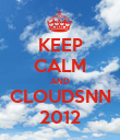 KEEP CALM AND CLOUDSNN 2012 - Personalised Poster large