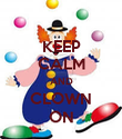 KEEP CALM AND CLOWN ON - Personalised Poster large