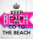 KEEP CALM AND CO TO THE BEACH - Personalised Poster large