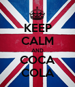 KEEP CALM AND COCA COLA - Personalised Poster large
