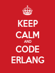 KEEP CALM AND CODE ERLANG - Personalised Poster large