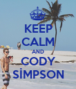 KEEP CALM AND CODY SİMPSON - Personalised Poster large
