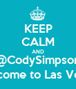 KEEP CALM AND @CodySimpson will come to Las Vegas  - Personalised Poster large