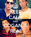 KEEP CALM AND COGAN IS  REAL - Personalised Poster large