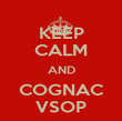 KEEP CALM AND COGNAC VSOP - Personalised Poster large