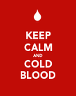 KEEP CALM AND COLD BLOOD - Personalised Poster large