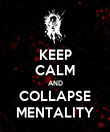 KEEP CALM AND COLLAPSE MENTALITY - Personalised Poster large