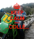 KEEP CALM AND ...COLLÈ...  - Personalised Poster large