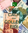 KEEP CALM AND COLLECT EIDI - Personalised Poster large